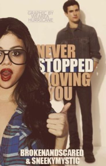 ♥Never Stopped Loving You♥ ✔