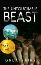The Untouchable Beast (#Wattys2016) by greatfairy