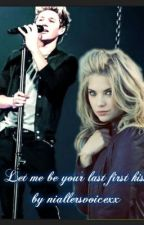 let me be your last first kiss .. (Niall FF) by niallersvoicexx
