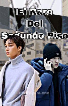 El Raro Del Segundo Piso [KaiSoo]  by ParkByunLene