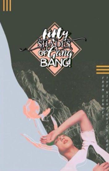 fifty shades of gangbang