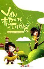Vạn dặm tìm chồng (Tập 2) - Minh Nguyệt Thính Phong [Hoàn] by lynnly530