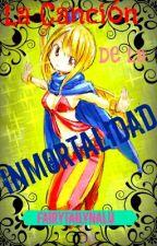 La Canción De La Inmortalidad - Fairy Tail [Proximamente] by fairytailynalu