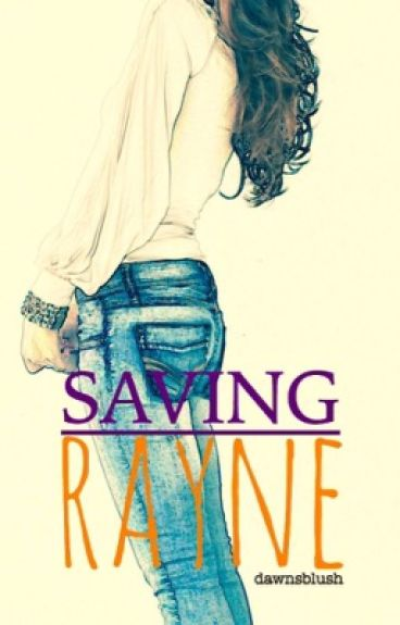 Saving Rayne by dawnsblush