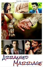 Arranged Marriage❤ [ #YourStoryIndia ] {COMPLETED} by CutieAditi