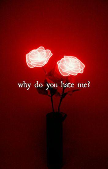 why do you hate me? 'karma x reader'