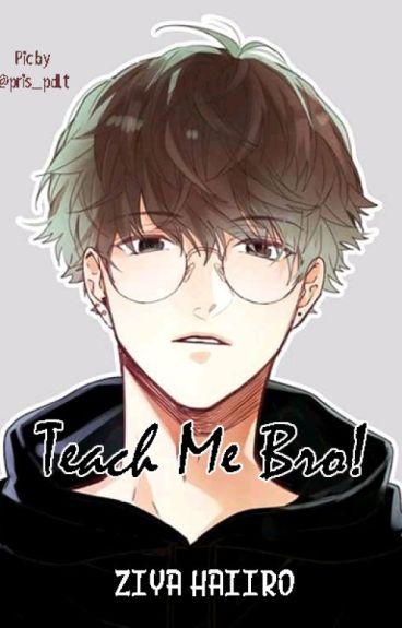 Teach Me Bro! [BoyxBoy]