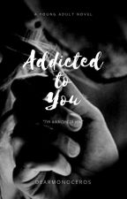 Addicted to You by kittypeeeach