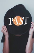 Past | #Wattys 2016 by carmenwrites