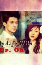 My Life With Dr. Oh [Hiatus] by kimjinni