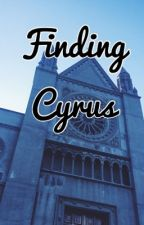 Finding Cyrus (boyxboy) COMING SOON by jffhhdghd