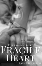 Fragile Heart  by rabbitthewritter