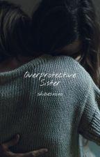 Overprotective Sister by ynolxavu