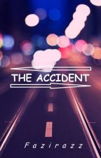 THE ACCIDENT by Fazirazz