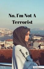 No, I'm Not A Terrorist by BrooklynArab