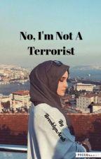 No, I'm Not A Terrorist by BrooklynArab