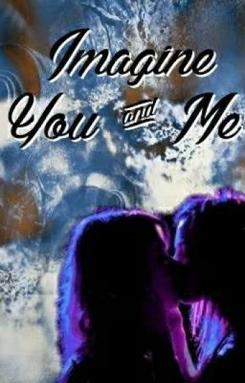 Imagine You & I