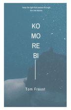 Komorebi [Complete] by TomFraust