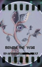 Behind the wall.خلف الحائط |L.S|~  by anastazia_xz