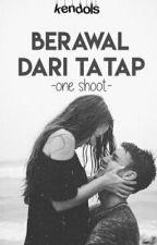 ONE SHOOT (Berawal Dari Tatap) by kendols