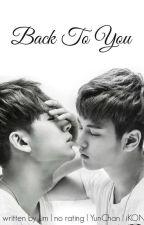 Back To You [YunChan/ChanYun][iKON] by -limyg