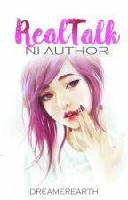 RealTalk Ni Author (Kaechosan) by Dreamerearth