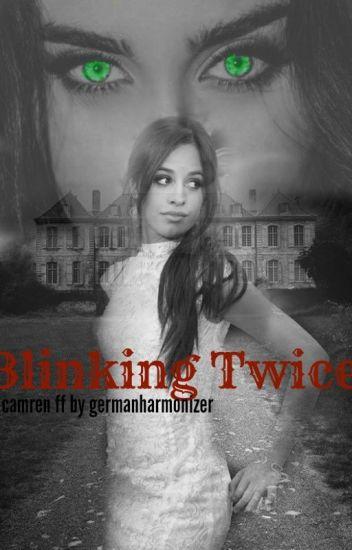 Blinking Twice - Camren FF