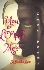 You love me? / Du liebst mich? (COMPLETED) #Wattys2016 by leandralynx