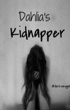Dahlia's kidnapper by luvzeeygurl