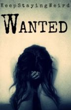 Wanted by KeepStayingWeird