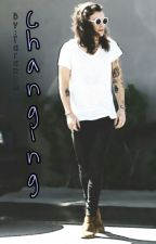 Changing [Harry Styles] by taranom213