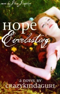 Hope Everlasting. [COMPLETED.]