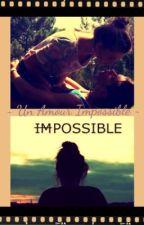 ~ Un amour Impossible ~ by coccinelledu21