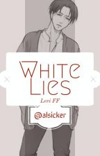White Lies ||!Modern! Levi X Reader|| by Alsicker