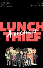 Lunch Thief (A Memoir by You) by Gay_is_Yay
