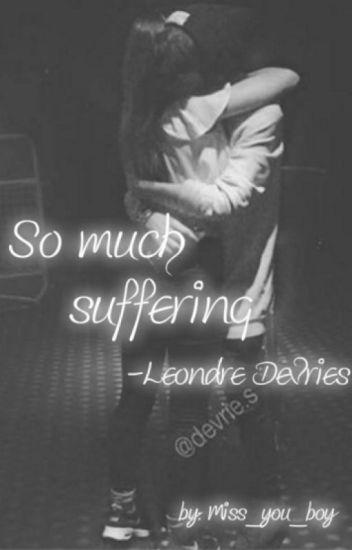So much suffering - Leo Devries