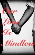 Our Love is Mindless (Prodigy Love Story) by werjetsetters