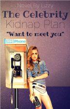 The Celebrity Kidnap Plan  - (Sample) by xCreativeGirlLx