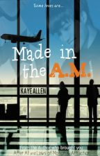 Made in the A.M. by KayeAllen-official