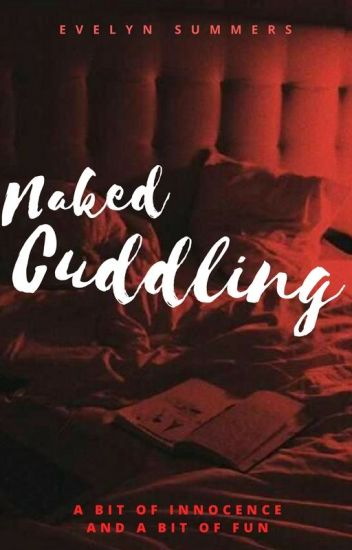 Naked Cuddling (✓)