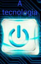 A Tecnologia by JoaoVicente3