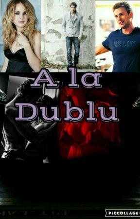 A La Dublu by MariaNEKO-chiii