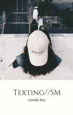 Texting- S.M. //Arrêtée❌// by kiopytde