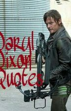 Daryl Dixon Quotes (Norman Reedus Quotes) by DarylLovesGlenn