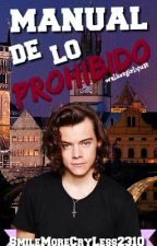 Manual de lo Prohibido. {Harry Styles & Tn} by SmileMoreCryLess2310