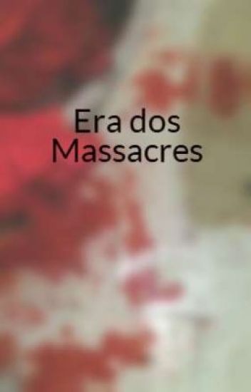 Era dos Massacres