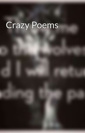 Crazy Poems by psychotic1