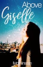 Above Giselle✩Louis Tomlinson by ilytomlinsoon
