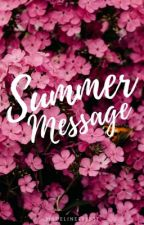 Summer Message || H.S.  by Madeline789537