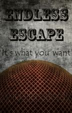 """ENDLESS ESCAPE - """"It's what you want"""" by AlphaDome"""